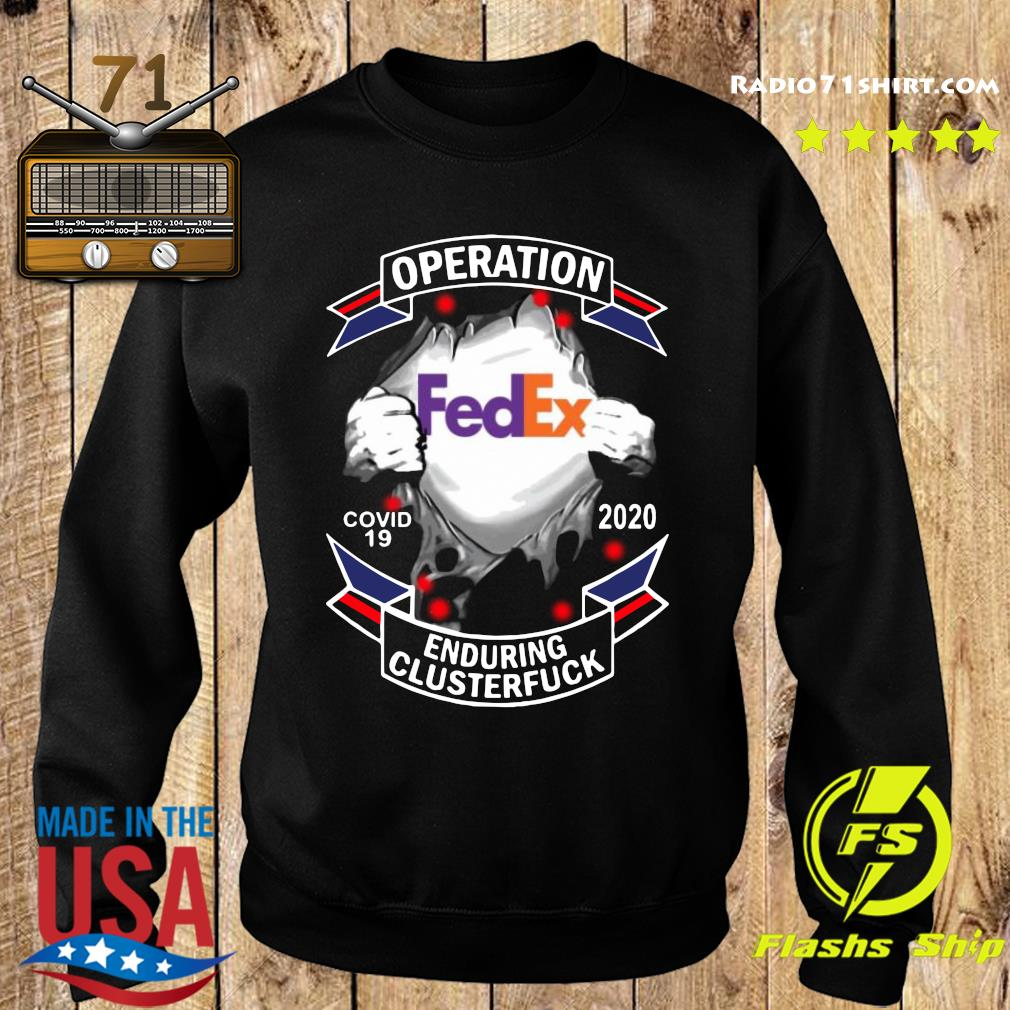 Fedex Operation Covid 19 2020 Enduring Clusterfuck T-Shirt Sweater