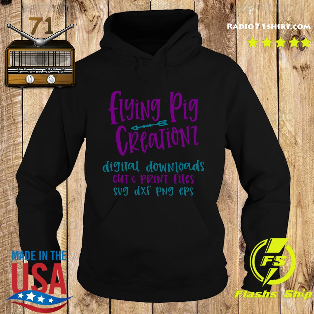 Flying Pig Creations Digital Downloads Cut And Print Files Sug Dxf Png Eps Shirt Hoodie