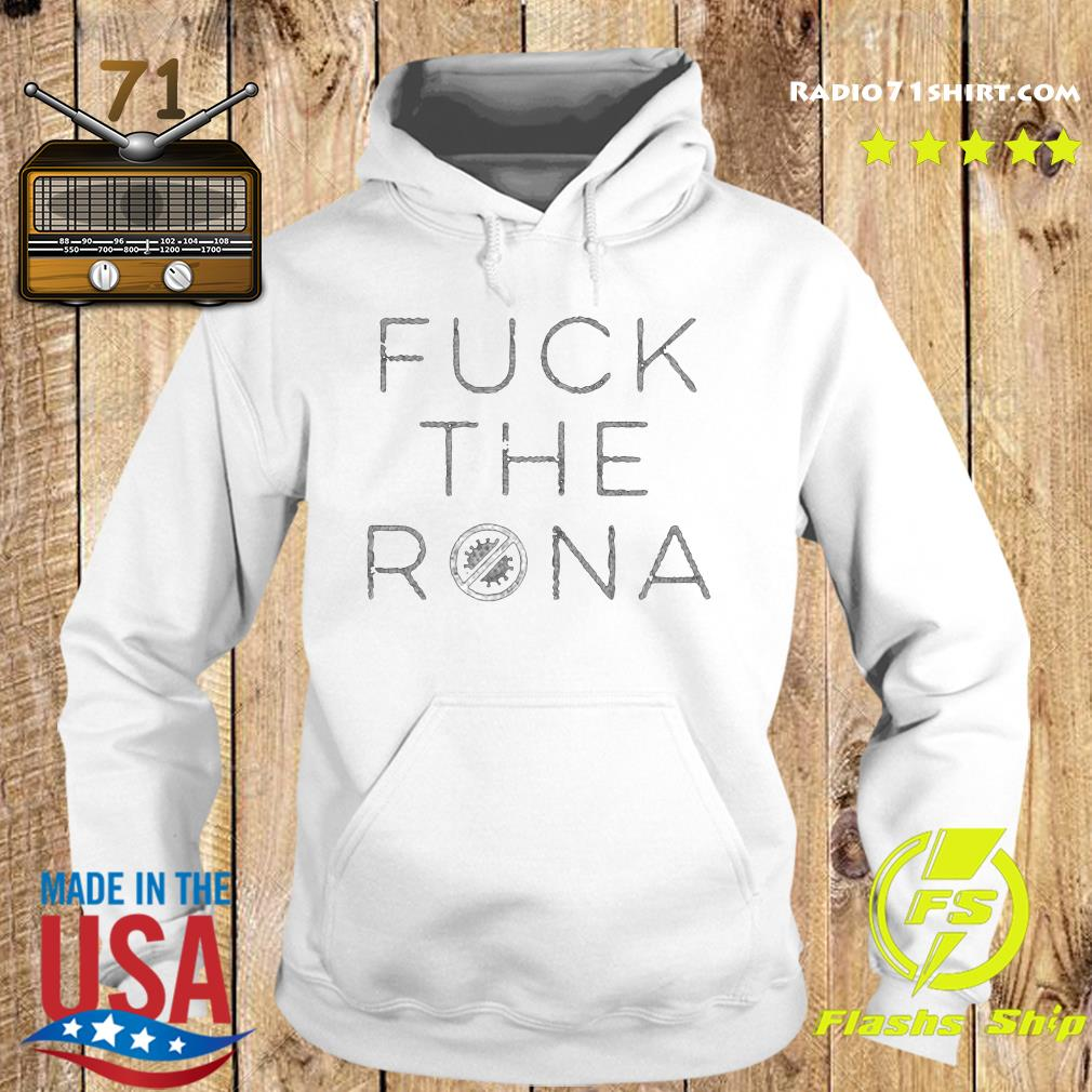 Fuck The Rona Official T-Shirt Hoodie