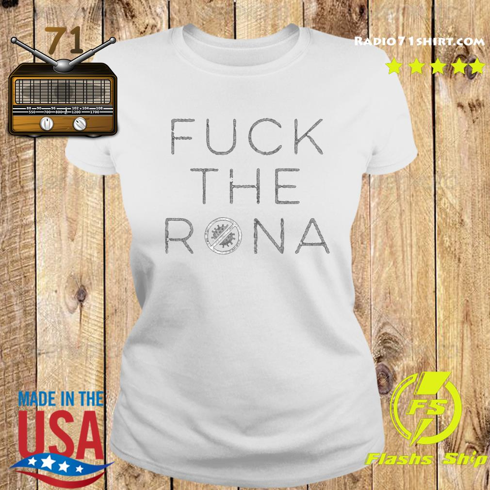Fuck The Rona Official T-Shirt Ladies tee