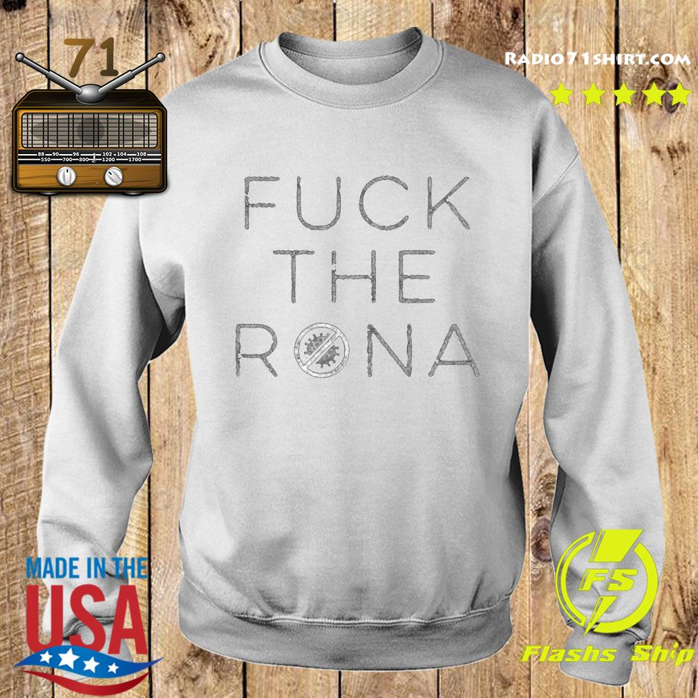 Fuck The Rona Official T-Shirt Sweater