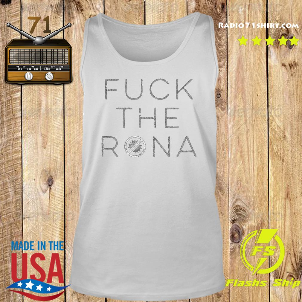 Fuck The Rona Official T-Shirt Tank top