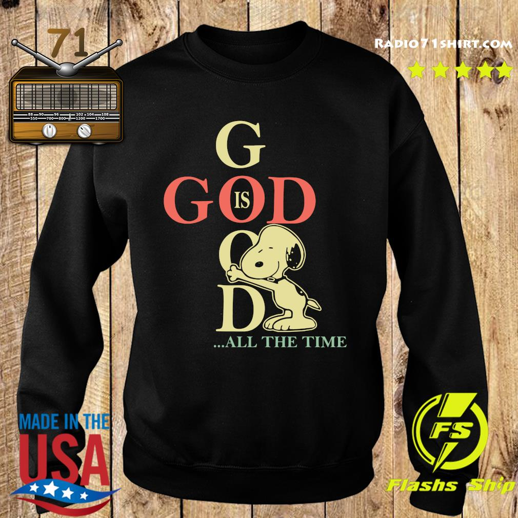 God Is Good Snoopy All The Time Shirt Sweater