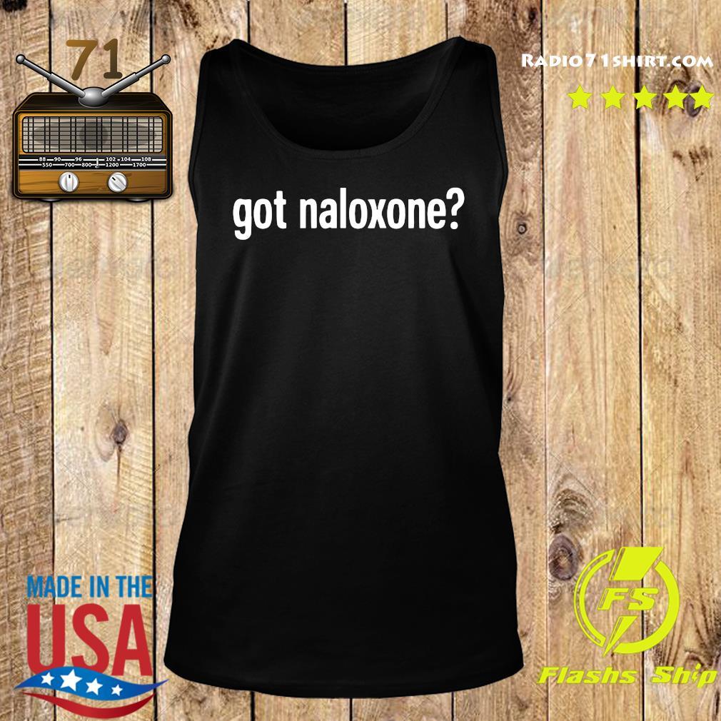 Got Naloxone Shirt Tank top