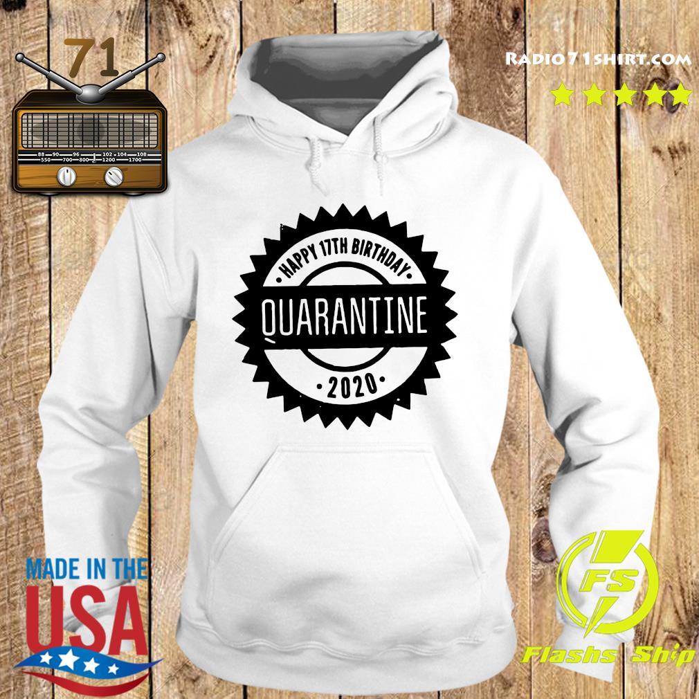 Happy 17th Birthday Quarantine 2020 Shirt Hoodie