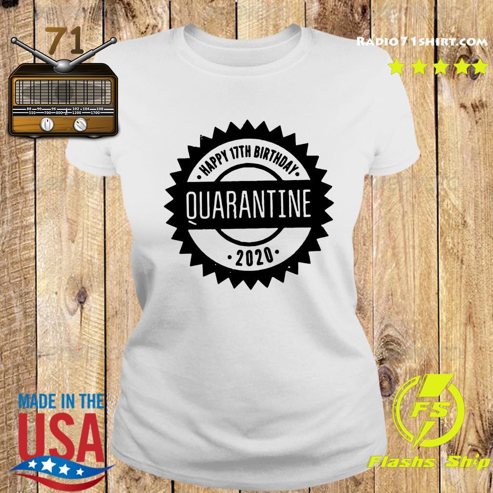 Happy 17th Birthday Quarantine 2020 Shirt Ladies tee