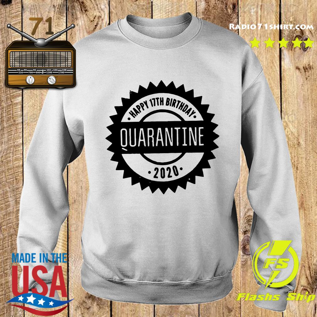 Happy 17th Birthday Quarantine 2020 Shirt Sweater