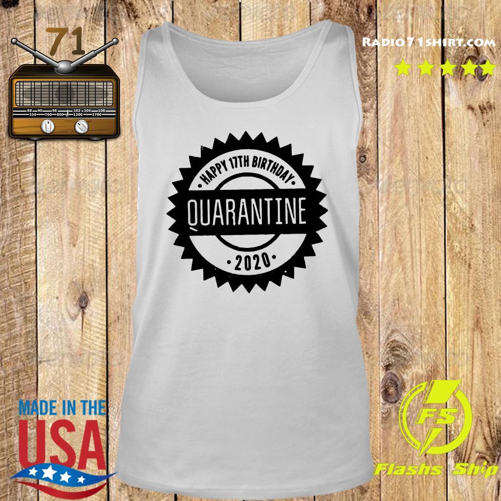 Happy 17th Birthday Quarantine 2020 Shirt Tank top