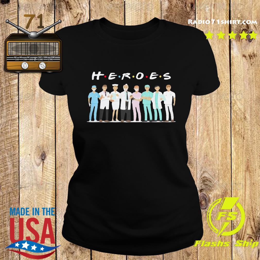 Heroes Doctors And Nurses Shirt Ladies tee