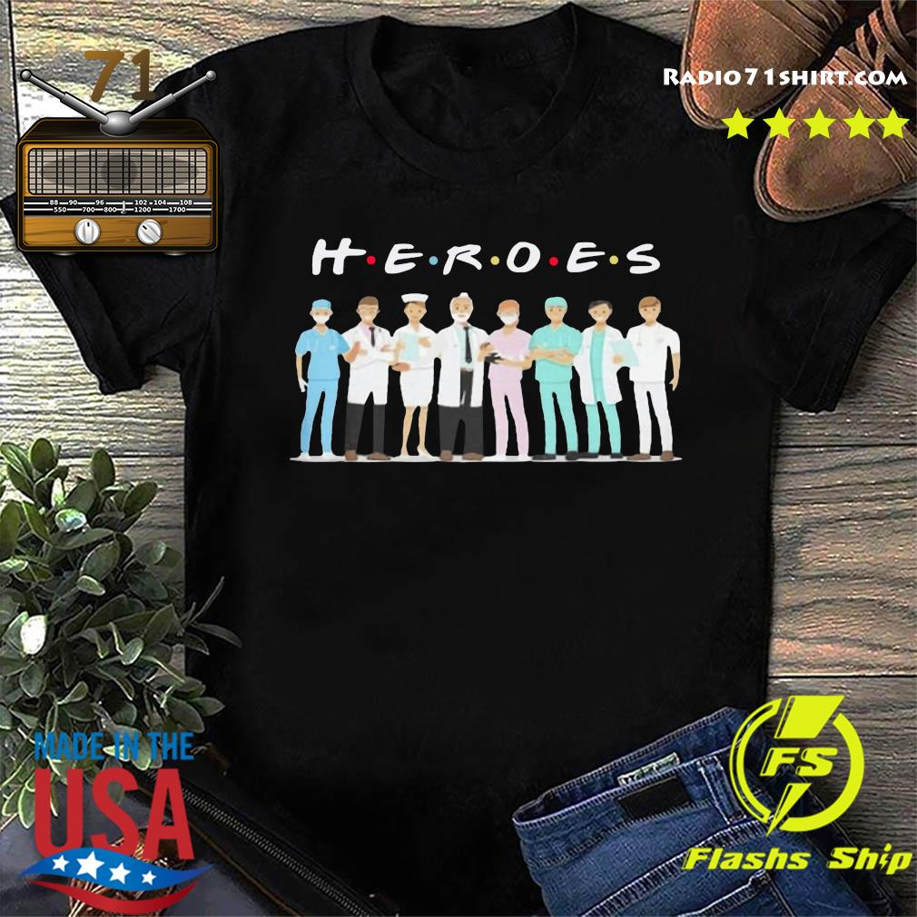 Heroes Doctors And Nurses Shirt