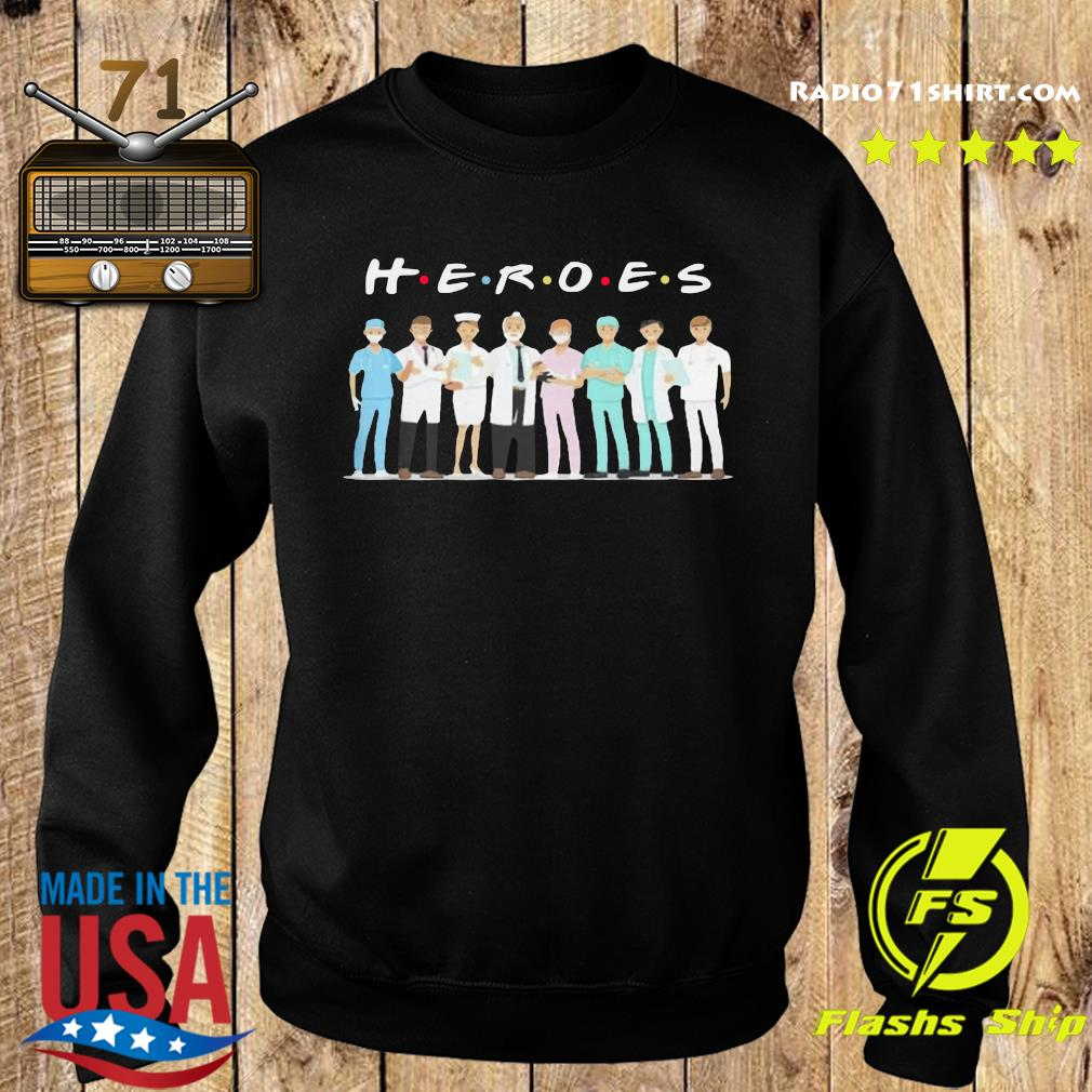 Heroes Doctors And Nurses Shirt Sweater