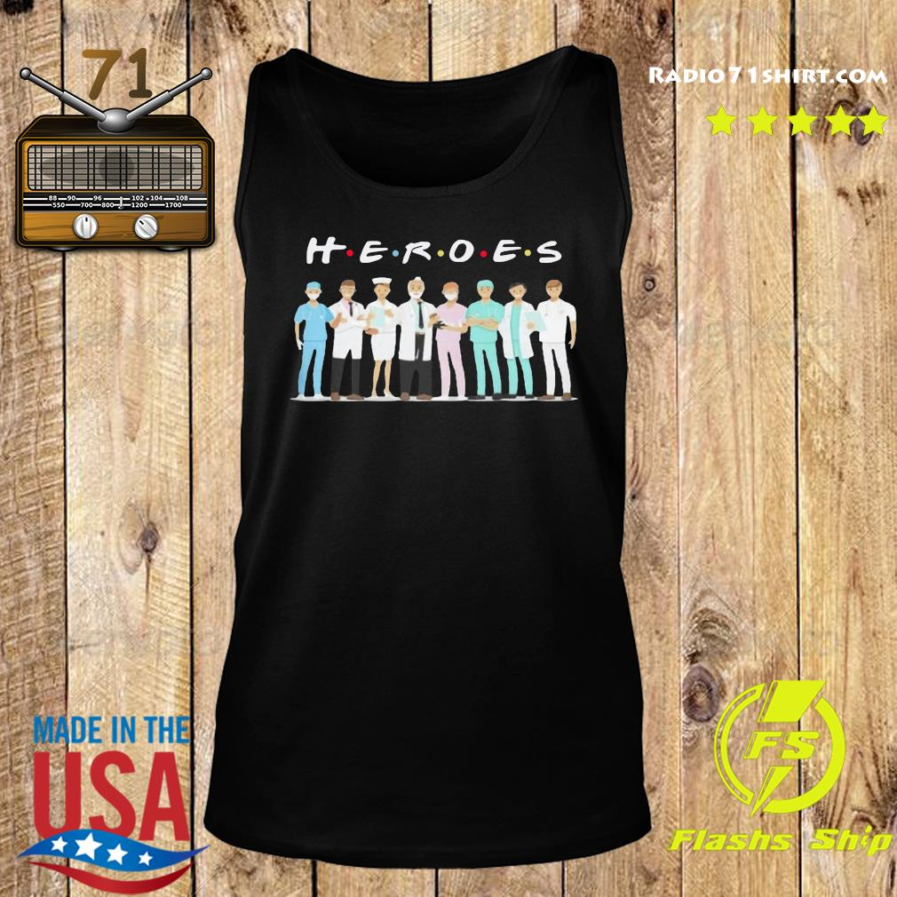 Heroes Doctors And Nurses Shirt Tank top