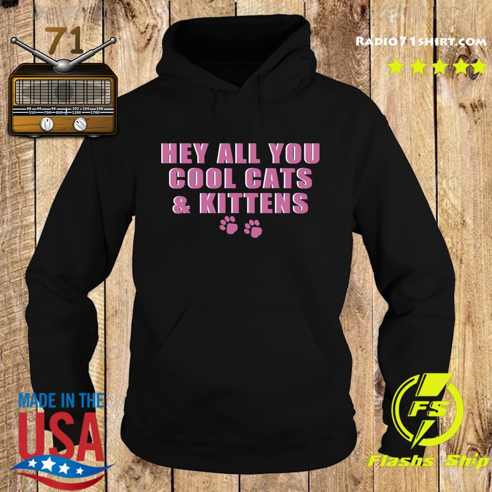 Hey All You Cool Cats And Kittens Shirt Hoodie