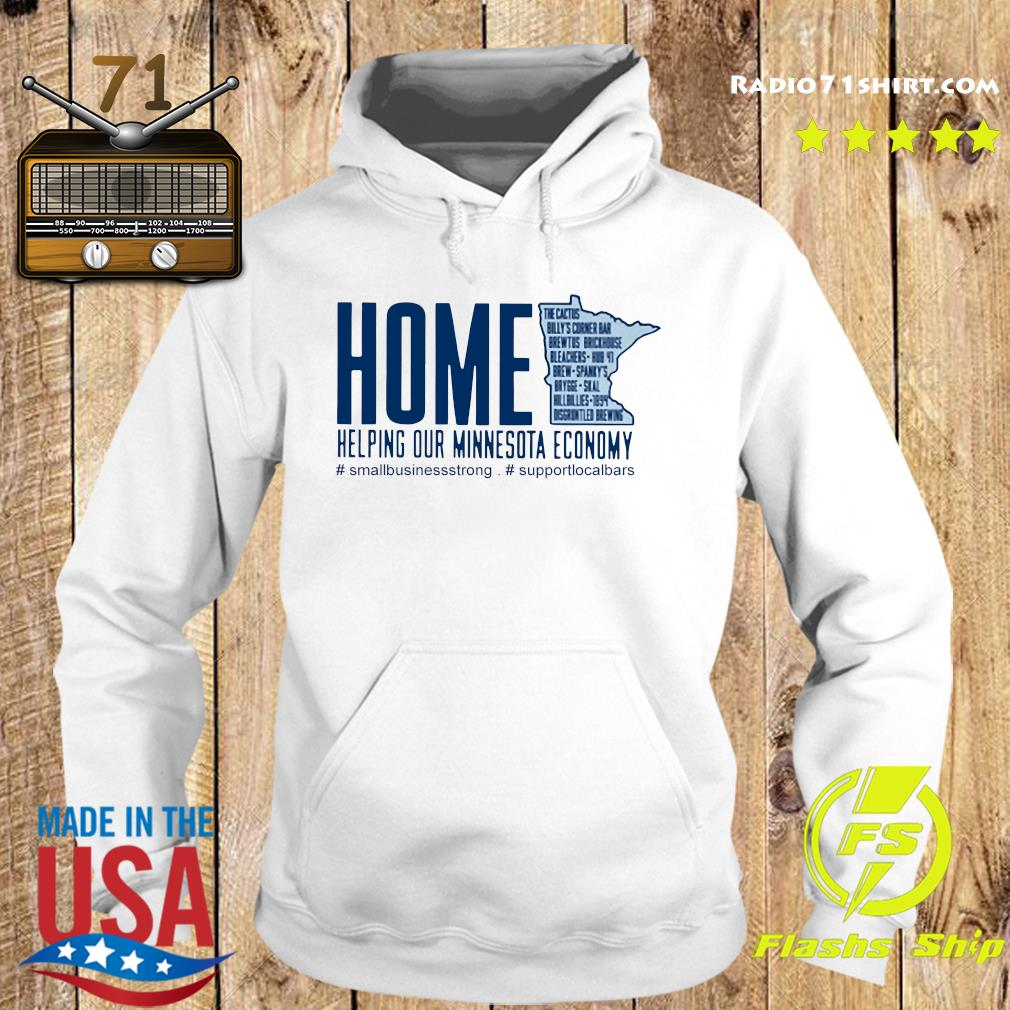 Home Helping Out Minnesota Economy Small Business Strong Support Local Bars Shirt Hoodie