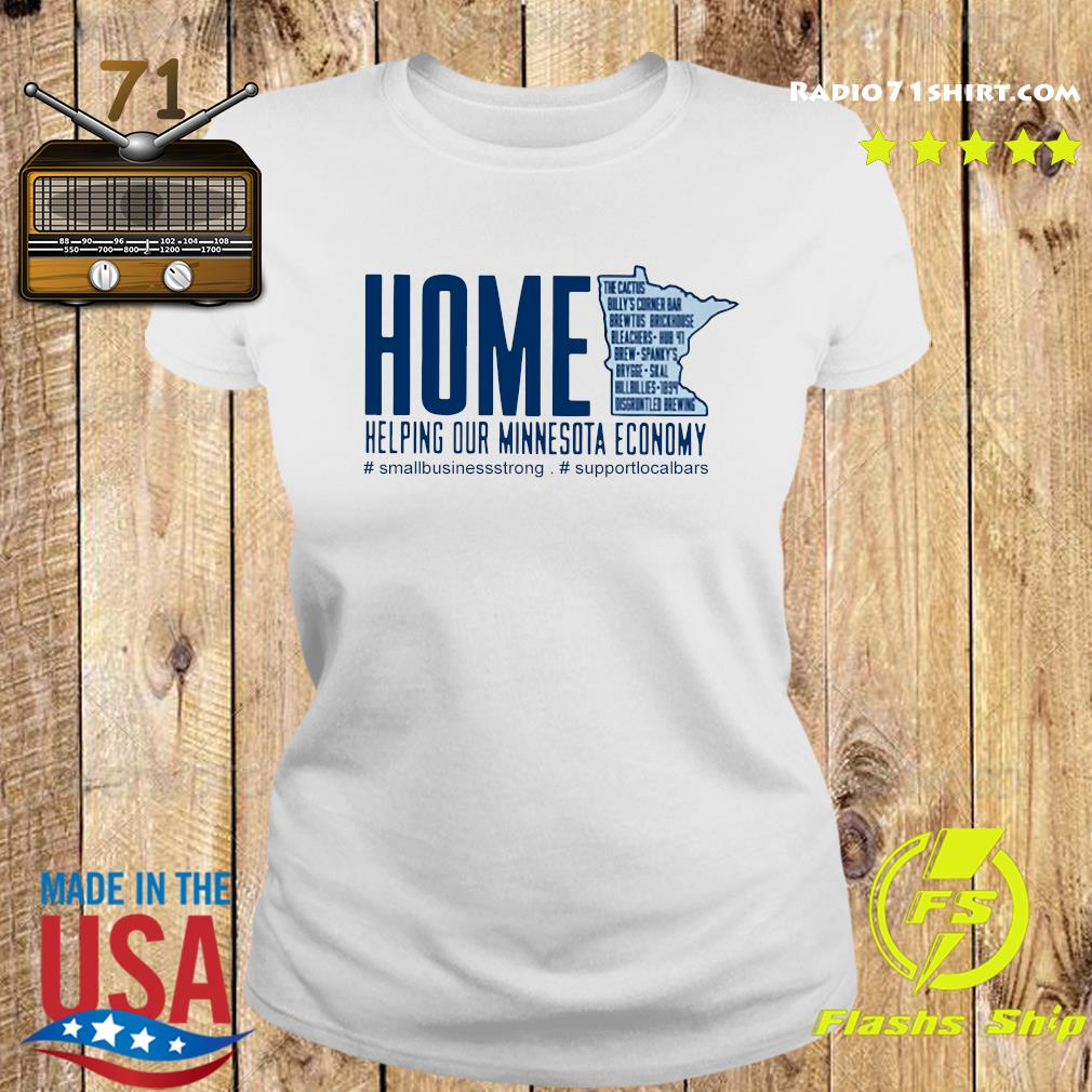 Home Helping Out Minnesota Economy Small Business Strong Support Local Bars Shirt Ladies tee