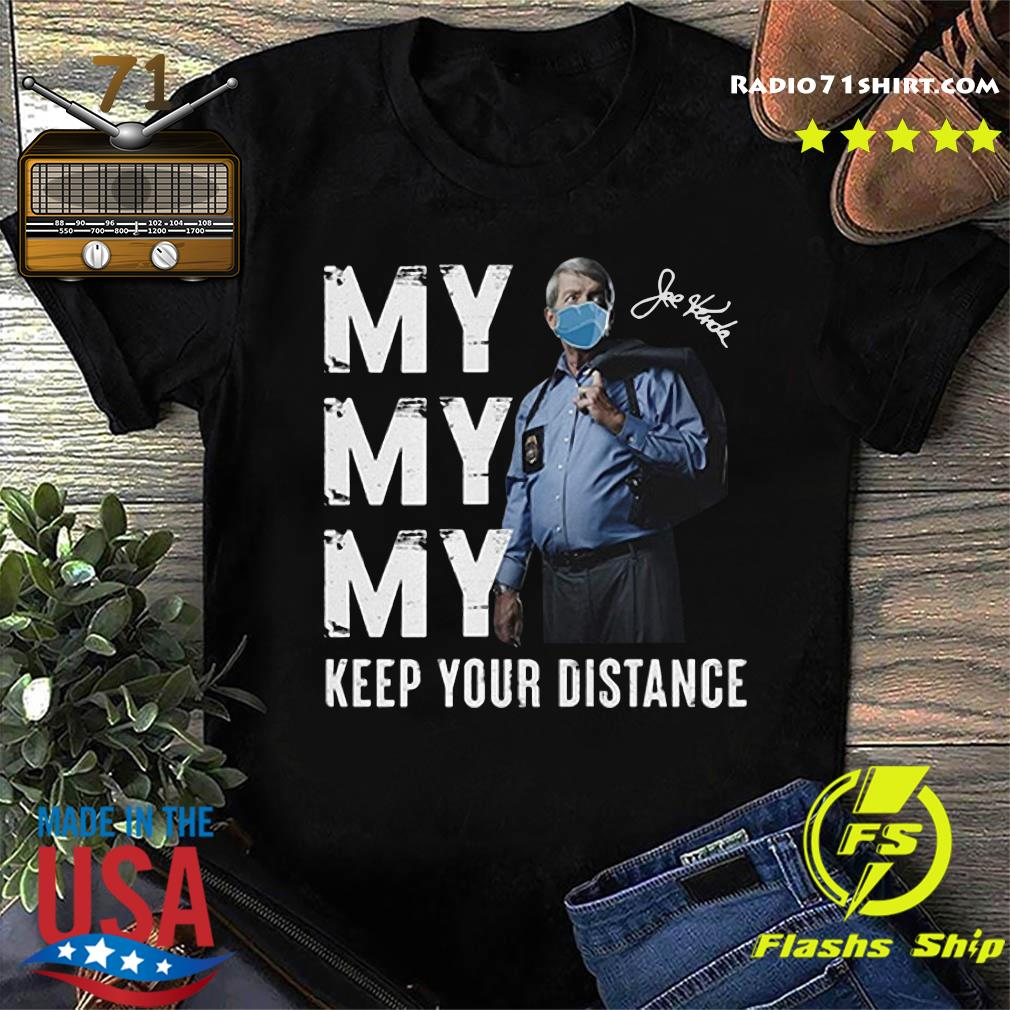 Homicide Hunter My My My Keep Your Distance Signature Shirt