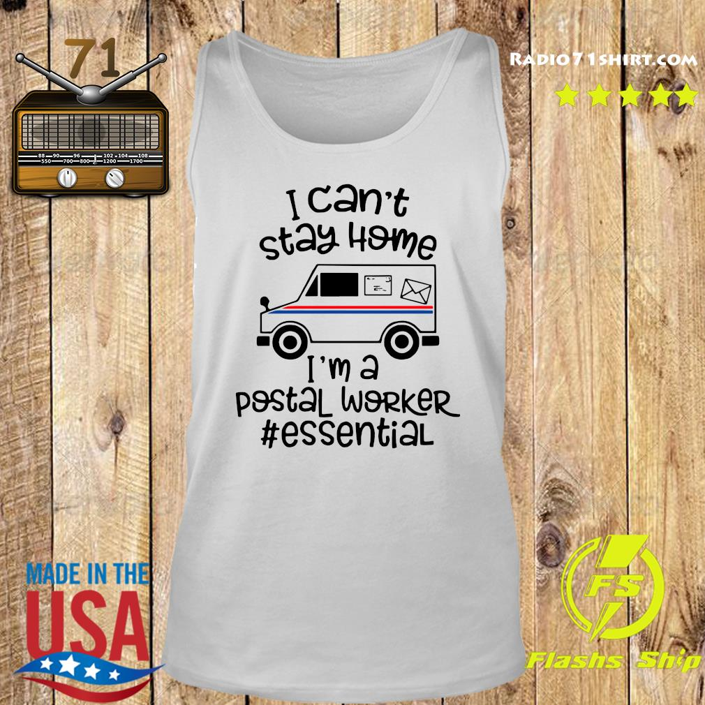 I Can't Stay Home I'm A Postal Worker Essential Shirt Tank top