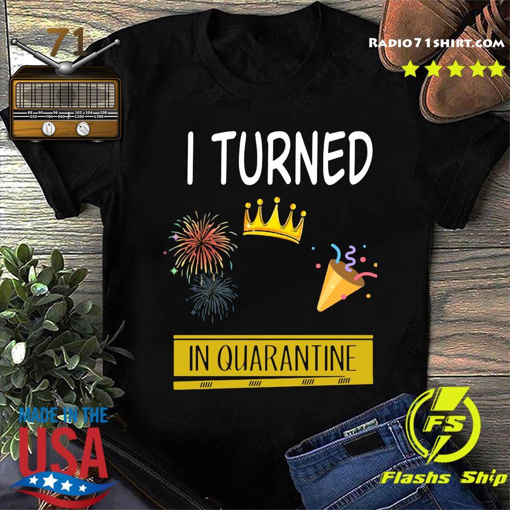i turned in quarantine shirt