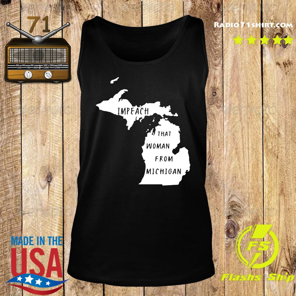 Impeach That Woman From Michigan State Map Shirt Tank top