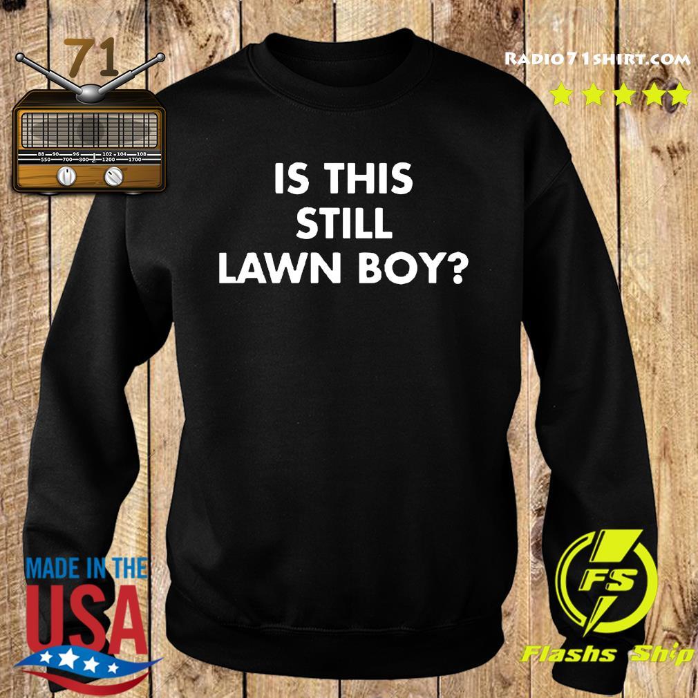 Is This Still Lawn Boy Shirt Sweater