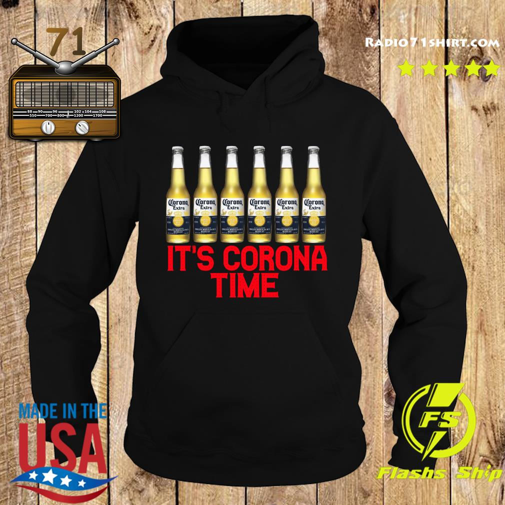 It's Corona Time Shirt Hoodie