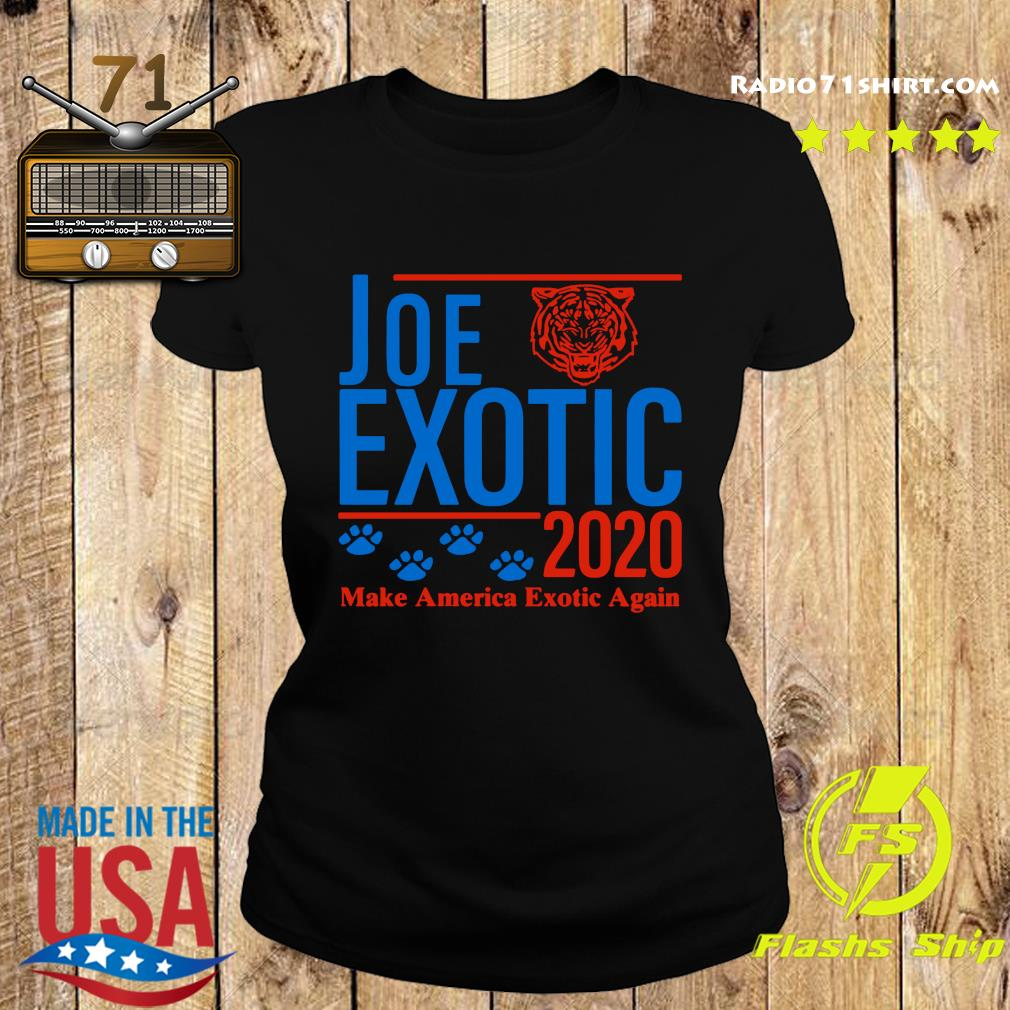 Joe Exotic 2020 Make America Exotic Again Shirt Ladies tee