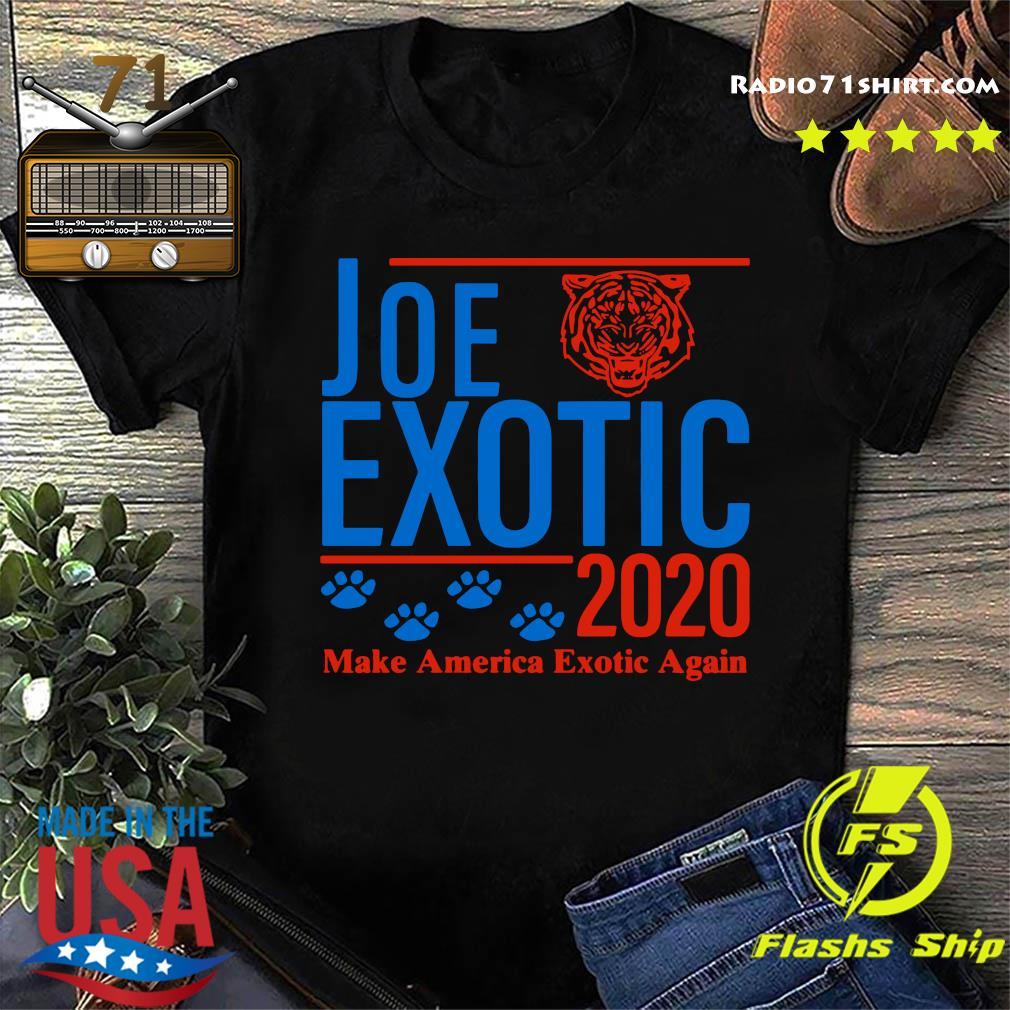 Joe Exotic 2020 Make America Exotic Again Shirt