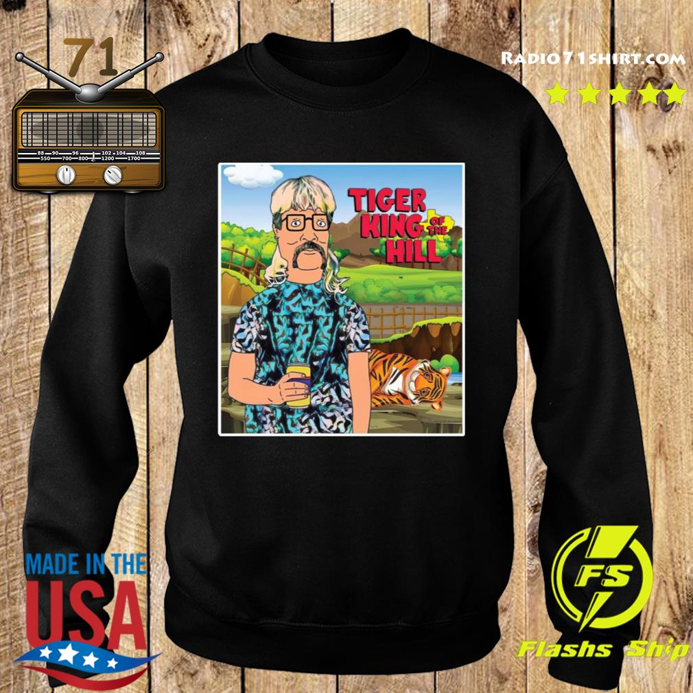 Joe Exotic Tiger King Of The Hill Shirt Sweater