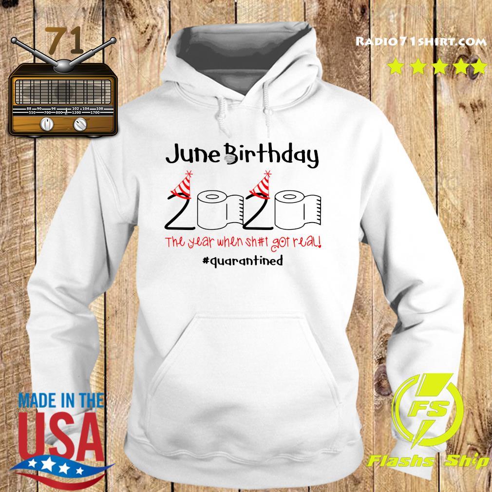 June Birthday 2020 The Year When Shut Got Real Quarantined Shirt Hoodie