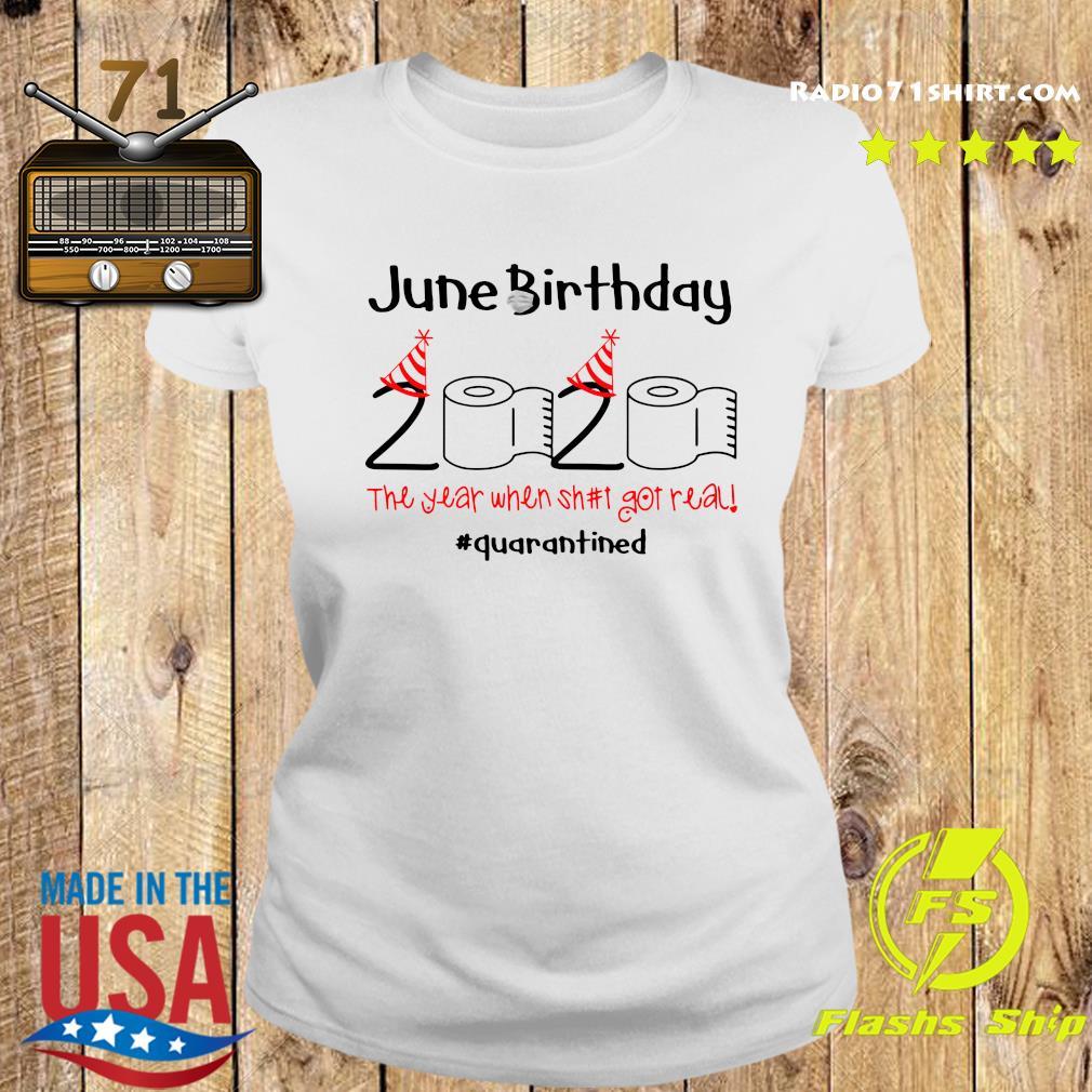 June Birthday 2020 The Year When Shut Got Real Quarantined Shirt Ladies tee