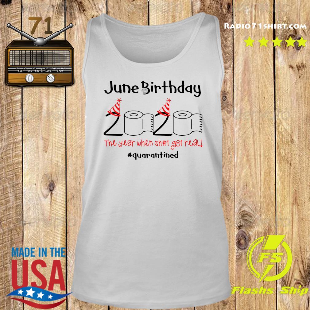 June Birthday 2020 The Year When Shut Got Real Quarantined Shirt Tank top