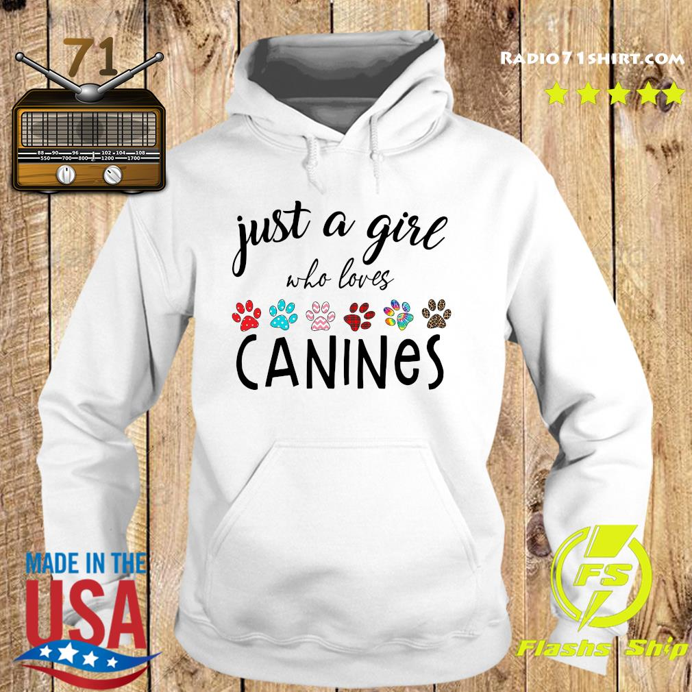 Just A Girl Who Loves Canines Shirt Hoodie
