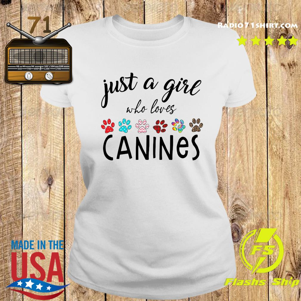 Just A Girl Who Loves Canines Shirt Ladies tee