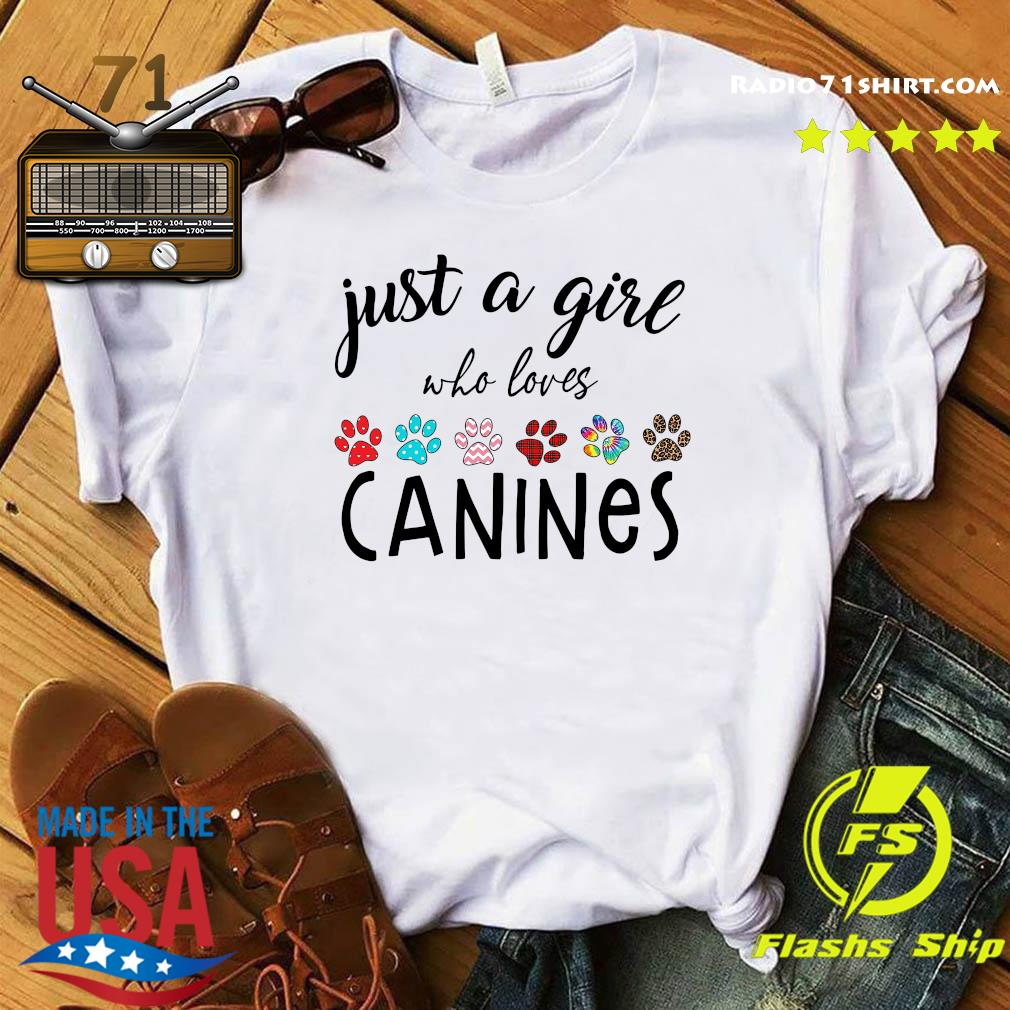 Just A Girl Who Loves Canines Shirt