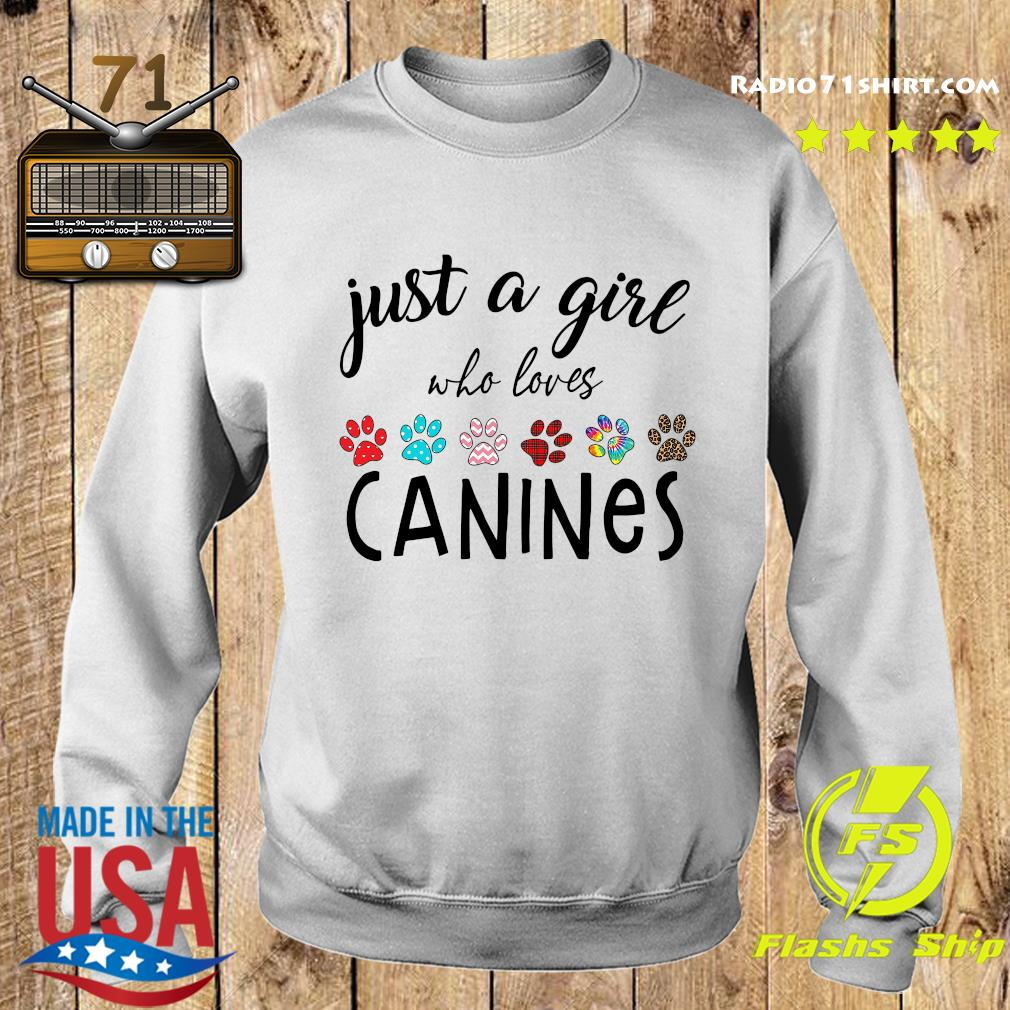 Just A Girl Who Loves Canines Shirt Sweater