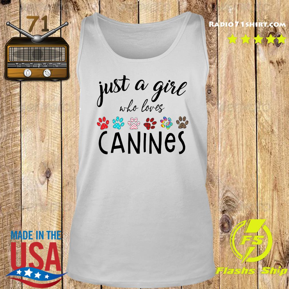 Just A Girl Who Loves Canines Shirt Tank top