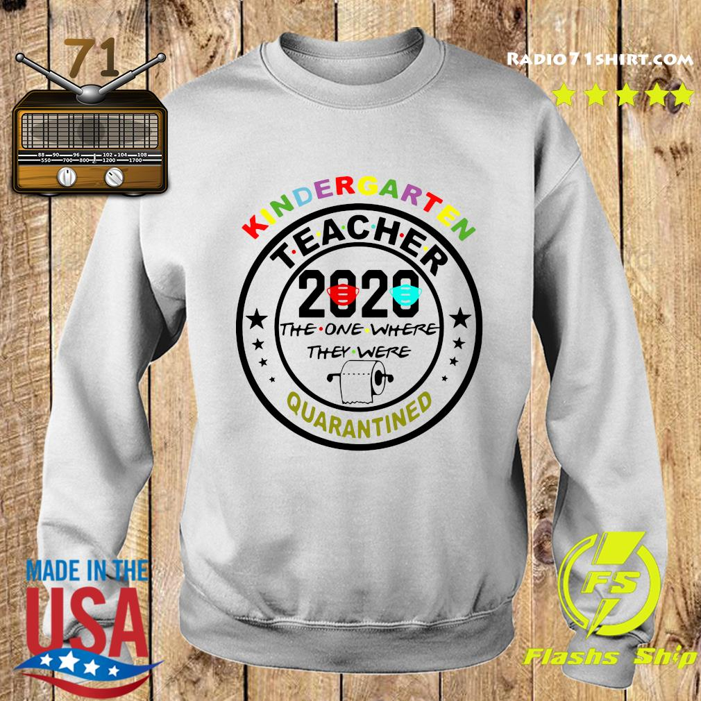 Kindergarten Teacher 2020 The One Where They Were Toilet Paper Quarantined Shirt Sweater