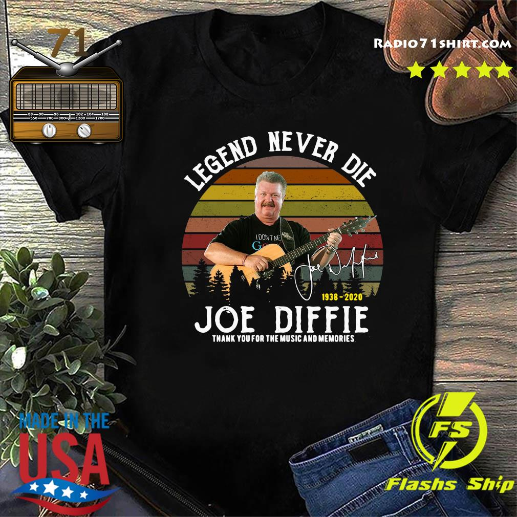 Legend Never Die 1938 2020 Joe Diffie Tanks You For The Music And Memories Signature Shirt