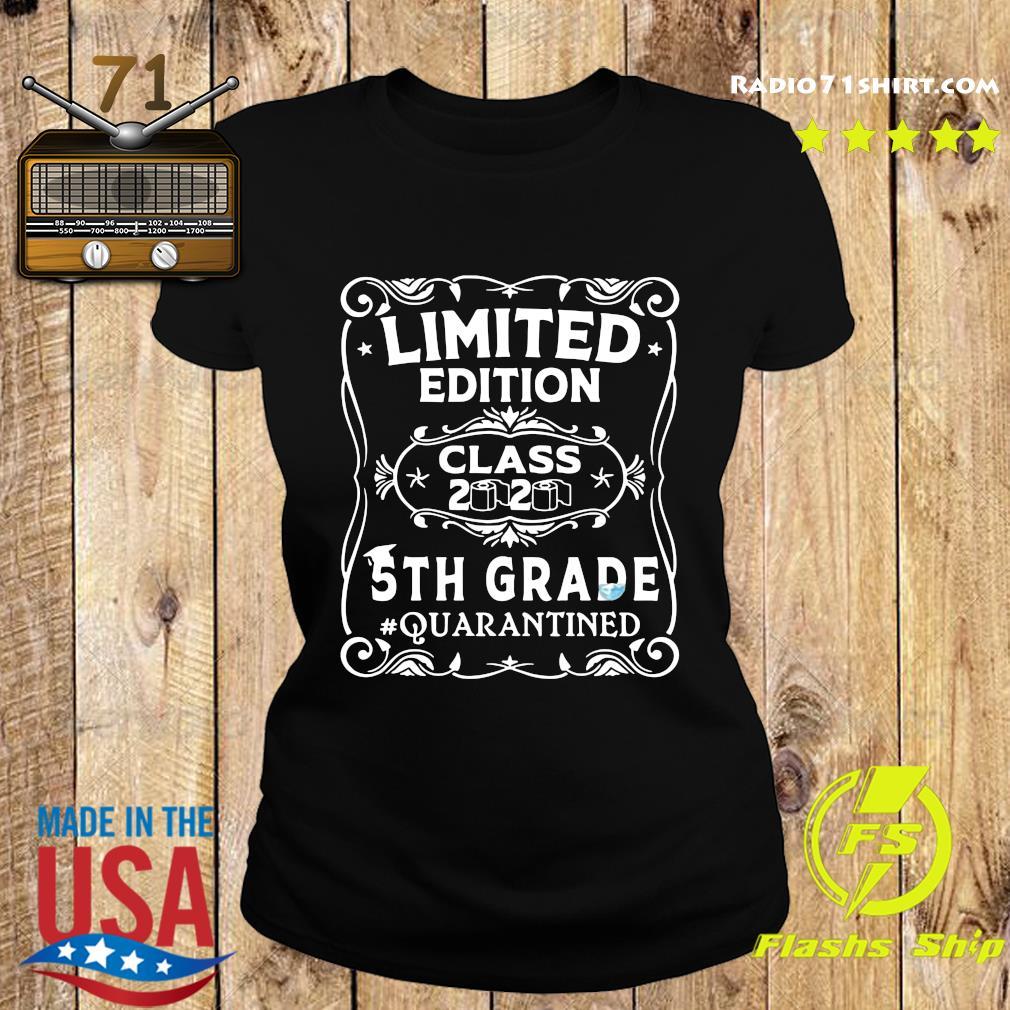 Limited Edition Class 2020 5th Grade Quarantined Shirt Ladies tee