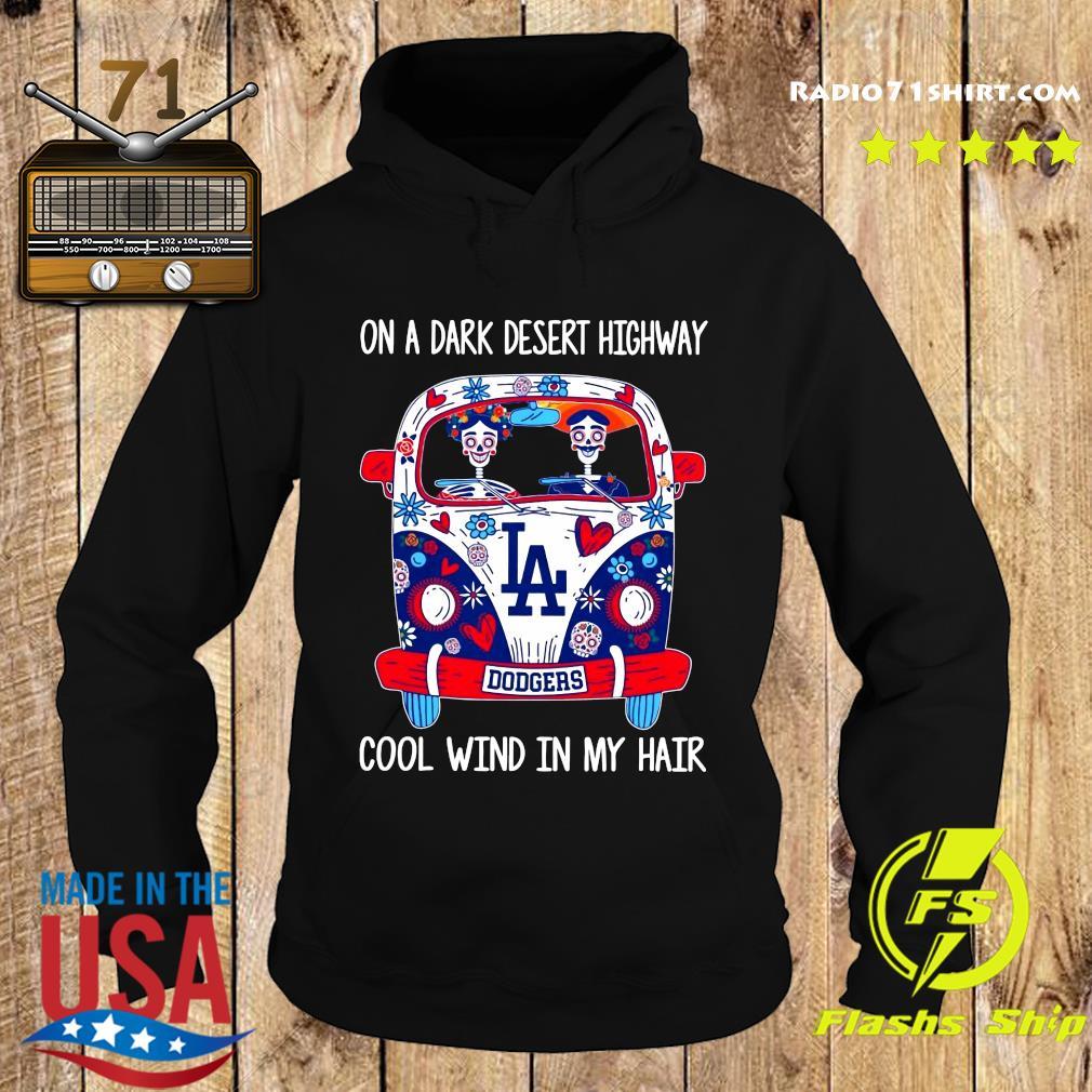 Los Angeles Dodgers On A Dark Desert Highway Cool Wind In My Hair Shirt Hoodie