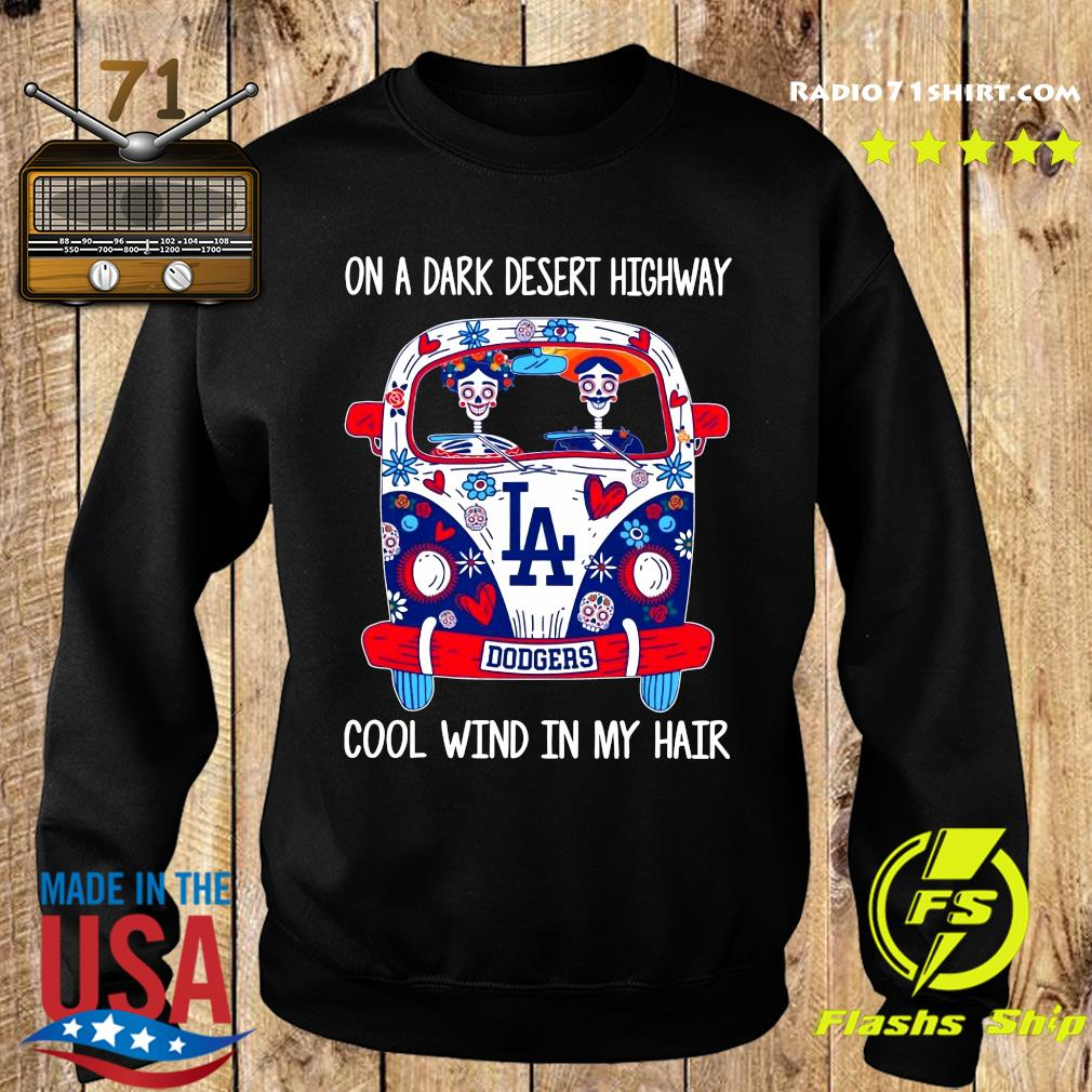 Los Angeles Dodgers On A Dark Desert Highway Cool Wind In My Hair Shirt Sweater