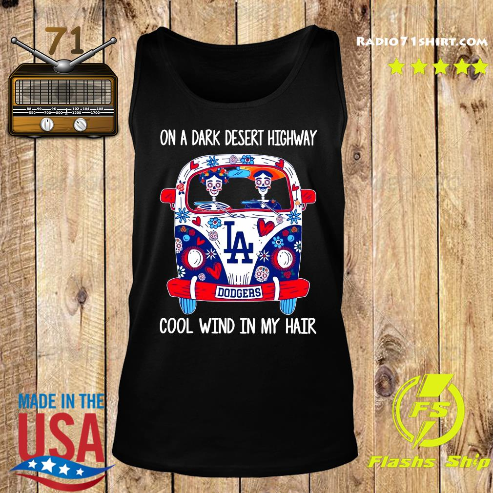 Los Angeles Dodgers On A Dark Desert Highway Cool Wind In My Hair Shirt Tank top