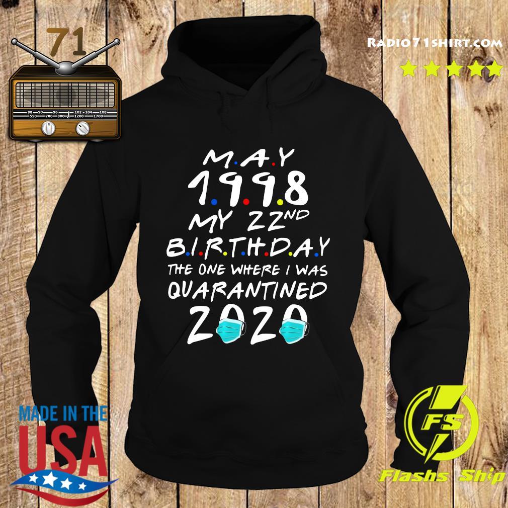 May 1998 My 22nd Birthday The One Where I Was Quarantined 2020 Shirt Hoodie