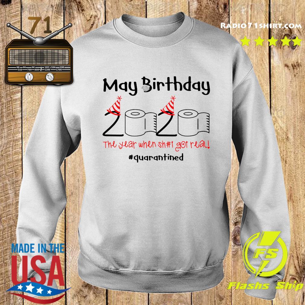 May Birthday 2020 The Year When Shut Got Real Quarantined Shirt Sweater