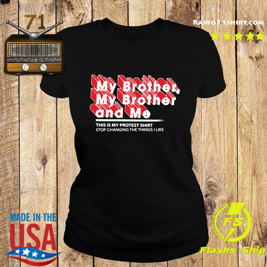 Mbmbam My Brother My Brother And Me Protest Shirt Ladies tee