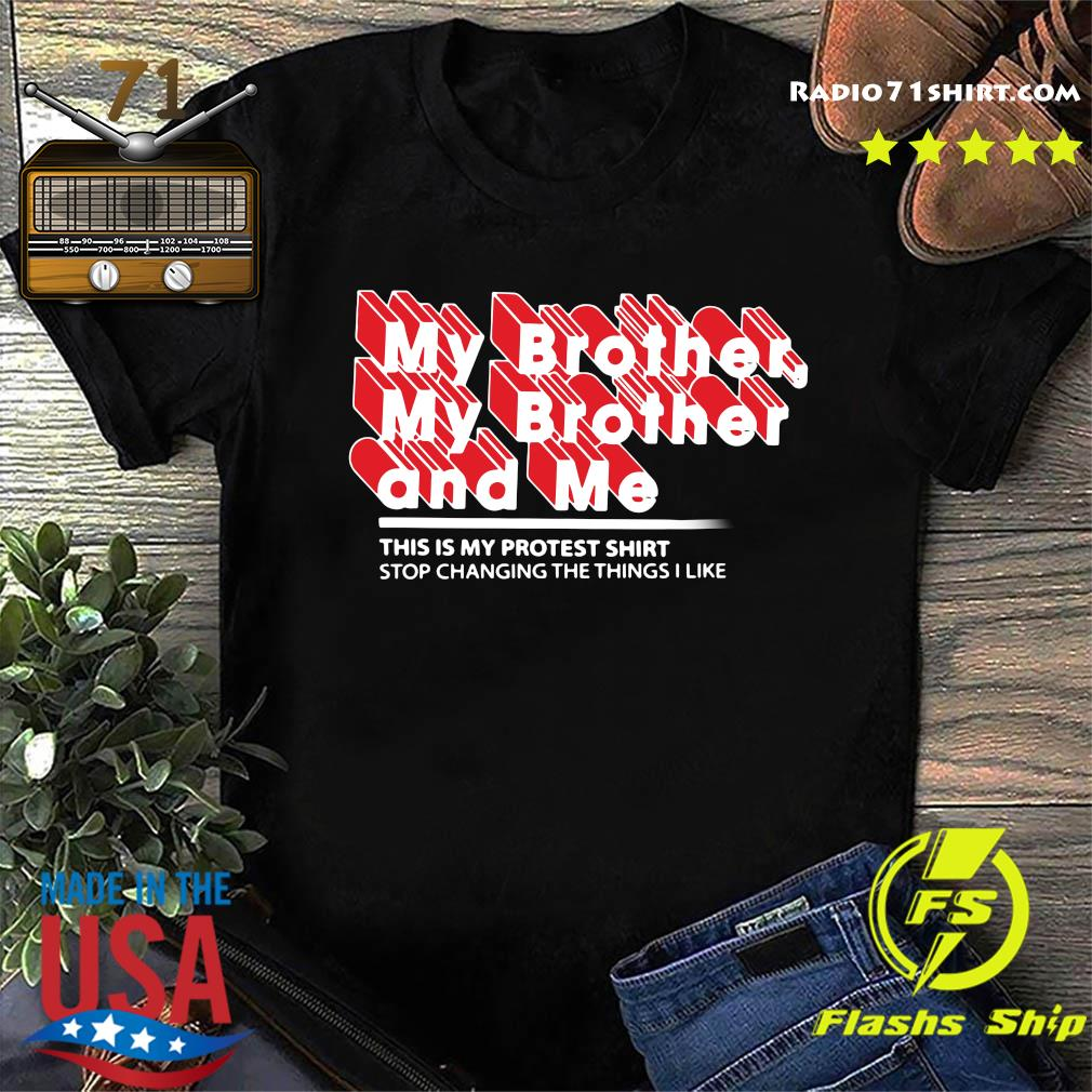 Mbmbam My Brother My Brother And Me Protest Shirt
