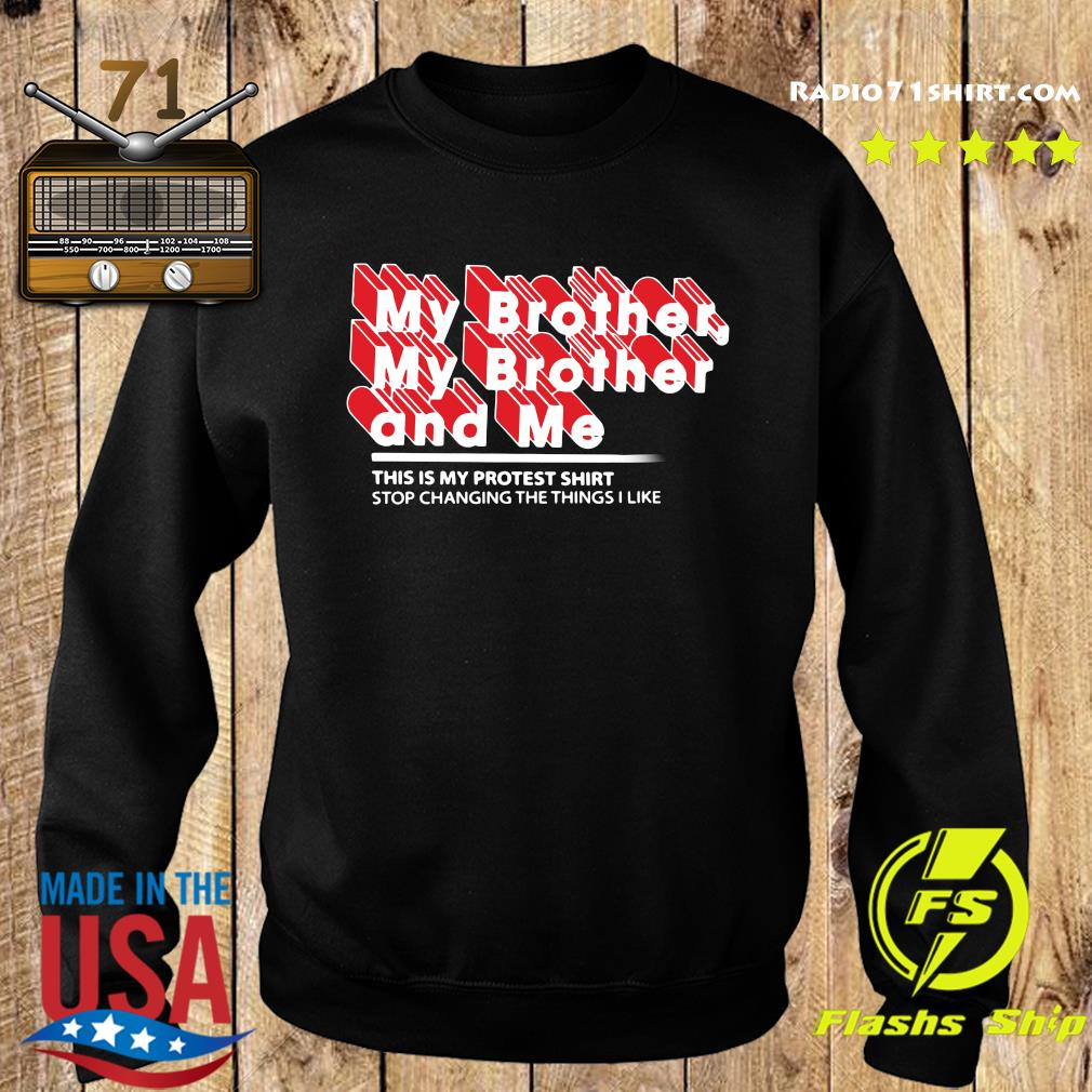 Mbmbam My Brother My Brother And Me Protest Shirt Sweater