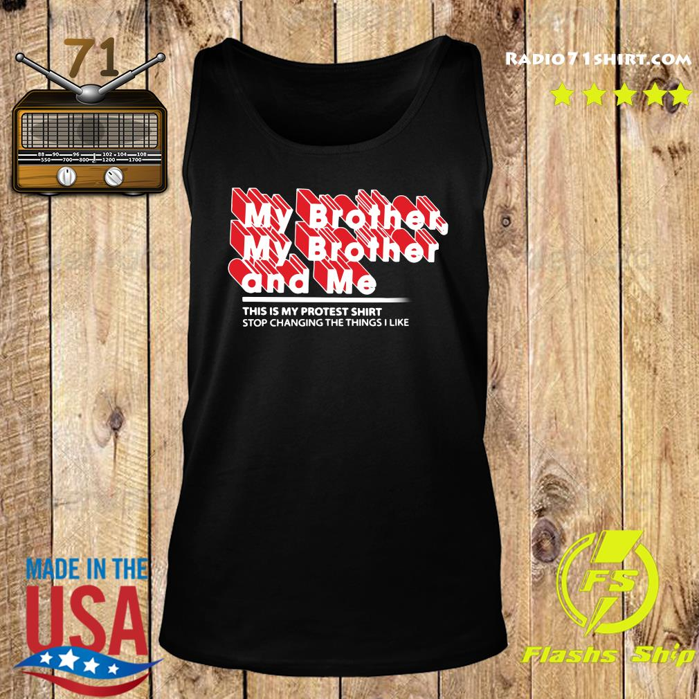 Mbmbam My Brother My Brother And Me Protest Shirt Tank top