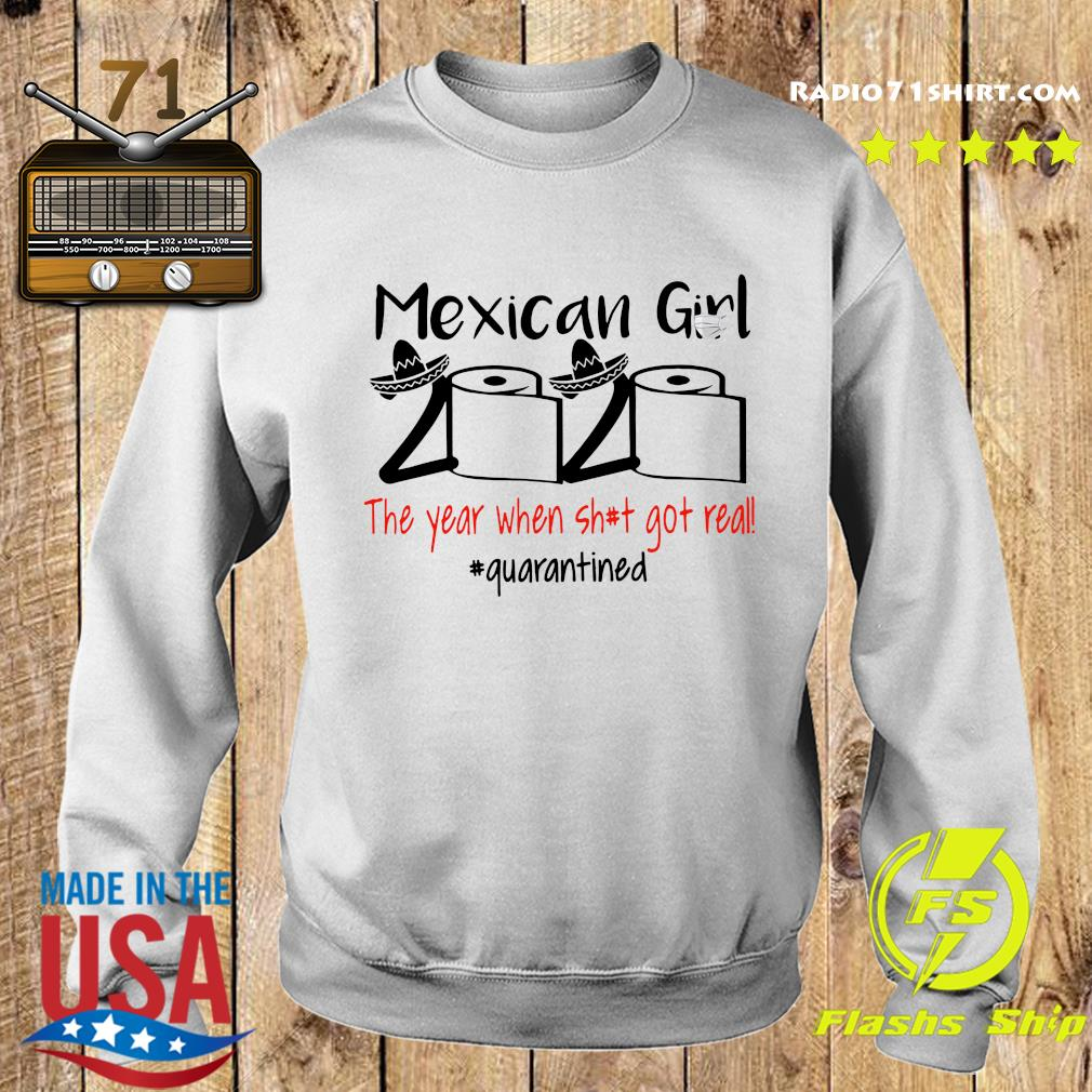 Mexican Girl 2020 The Year When Shit Got Real Quarantined Shirt Sweater