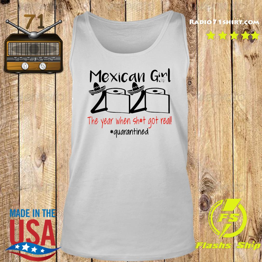 Mexican Girl 2020 The Year When Shit Got Real Quarantined Shirt Tank top